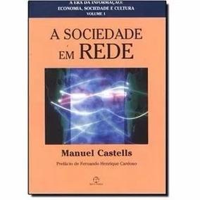 Livro A Sociedade Em Rede De Manuel Castells Vol1 Sociologia