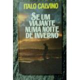 Livro Se Um Viajante Numa Noite De Inverno - Italo Calvino
