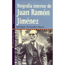 Biografía Interior De Juan Ramón Jiménez (nuest Envío Gratis