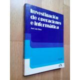Investigación De Operaciones E Informática. José L. Mora