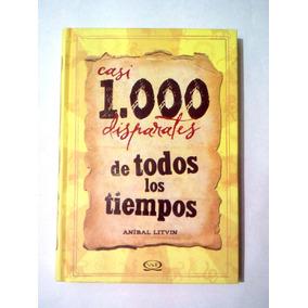 Libro Casi 1000 Disparates De Todos Los Tiempos