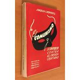 El Comunismo Y La Conspiración Contra El Orden Cristiano