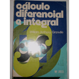 Calculo Diferencial E Integral. William A. Granville