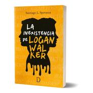 La Inexistencia De Logan Walker De Santiago L. Speranza
