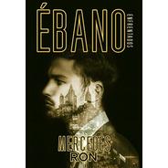 Ebano - Mercedes Ron - Enfrentados 2 - Libro Envio En El Dia
