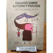 Ensayos Sobre Autismo Y Psicosis  Hctor Yankelevich    -cc-