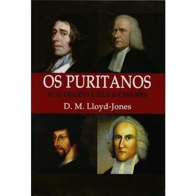 Os Puritanos Suas Origens E Seus Sucessores Nova Edição