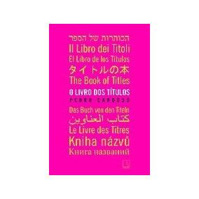 O Livro Dos Títulos - Pedro Cardoso
