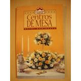 Centros De Mesa - Noemi Dominguez - Utilisima Express