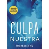 Culpa Nuestra ( Libro 3 De La Serie Culpables ) Ron Montena