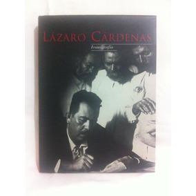 Lázaro Cárdenas Iconografía Adolfo Gilly Ed Turner