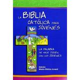 La Biblia Católica Para Jóvenes (bco.y Negro)