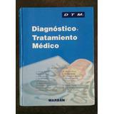 Libro ( Dtm ) Diagnóstico Y Tratamiento Médico. ( Marbán.