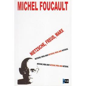 Nietzsche Freud Marx - Michel Foucault