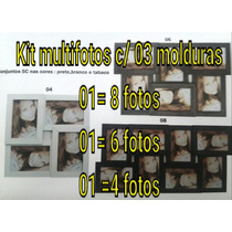Painel Multifoto Kit C/3 01=8 Fotos 01=6 Fotos 01=04 Fotos
