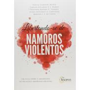 Libertando-se De Namores Violentos - Um Guia Sobre O ...