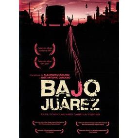 Bajo Juarez La Ciudad Devorando A Sus Hijas Pelicula Dvd