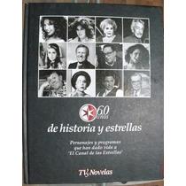 Especial Tv Y Novelas 60 Años De Historias Y Estrellas Actor