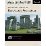 Recursos Para El Diseño De Estructuras Resistentes. 3 Tomos