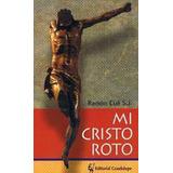 Mi Cristo Roto Rustica Cue Ramon