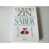 Lo Que Hay Que Saber Para Mantenerse Sano · Claudio Zin