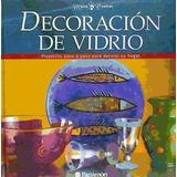 Decoración Del Vidrio(libro Bricolaje)