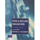 Etica En Los Negocios Velasquez 4 Pearson / 2