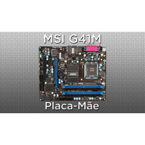 Placa Mãe Msi Ms 7592 Lga 775 Ddr3 Até Quad 2 Core G41m-s01