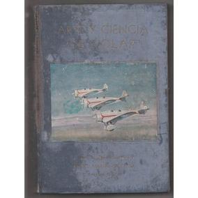Arte Y Ciencia De Volar - 1a Ed. Zuloaga Autografado Raro