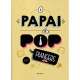 Papai E Pop, O - Capa Flexivel - Belas Letras