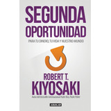 Segunda Oportunidad - Robert Kiyosaki - Libro Pdf