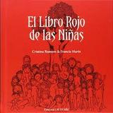 El Libro Rojo De Las Niñas - Cristina Romero (mi)