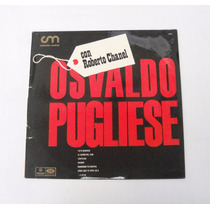 Osvaldo Pugliese Con Roberto Chanel Lp Vinilo