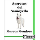 Samoyedo Libro Entrenamiento Cachorro Adulto Crianza Canina