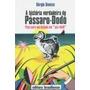 A Historia Verdadeira Do Passaro-dodo - Sergio Danese