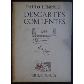 (livro Raríssimo ) Descartes Com Lentes - Paulo Leminski