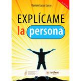 Libro Explícame La Persona. Ramón Lucas Lucas