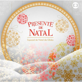 Cd Presente De Natal - Especial De Natal Da Globo