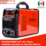 Cortador Plasma Tecnopower Mexico 40a 18mm Muy Potente