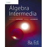 Algebra Intermedia 8ª Ed. Aufmann/ Lockwood Nuevo