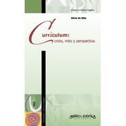 Curriculum: Crisis, Mito Y Perspectivas