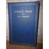 Enrique Heine - Louis Untermeyer -