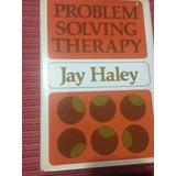 Problem Solving Therapy Jay Haley Libro En Inglés
