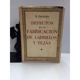 Defectos En La Fabricación De Ladrillos Y Tejas, K. Spingler