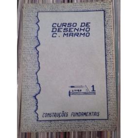 Curso De Desenho Livro 1 Construções Fundamentais C . Marmo
