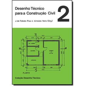 Desenho Técnico Para A Construção Civil - Vol. 2