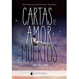 Cartas De Amor A Los Muertos (literatura Mágica); Ava Della