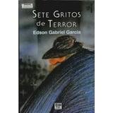 Livro Sete Gritos De Terror Edson Gabriel Garcia