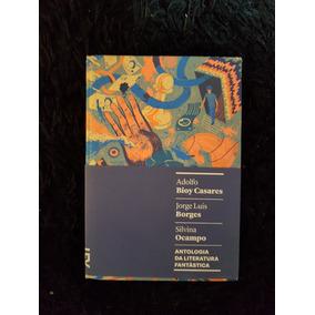 Antologia Literatura Fantástica Casares Borges Cosac Naify
