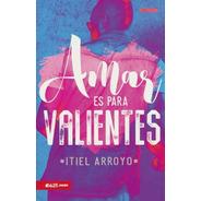 Amar Es Para Valientes, Itiel Arroyo